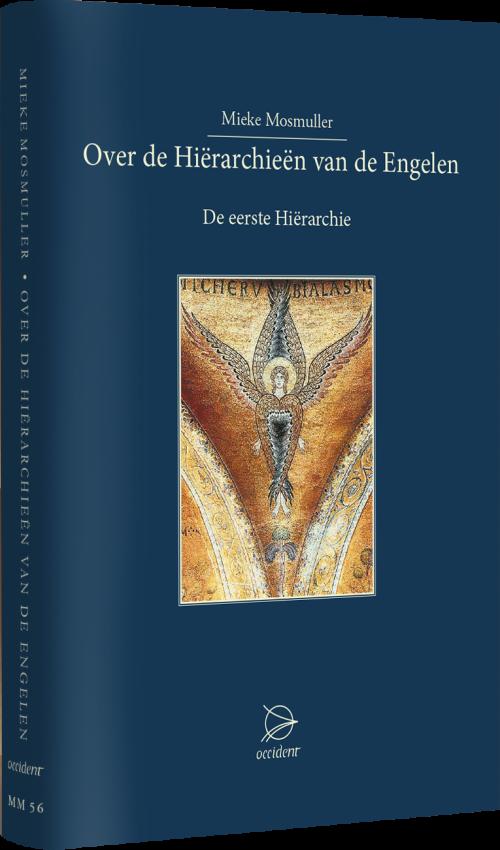 Over de Hiërarchieën van de Engelen - De eerste Hiërarchie - Mieke Mosmuller
